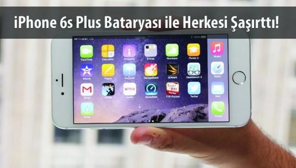 iPhone 6s Plus Bataryası Selefinden Düşük!